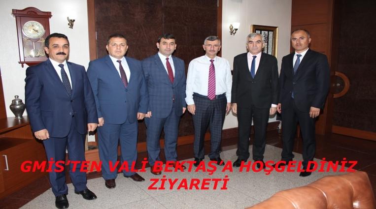 GMİS'TEN VALİ BEKTAŞ'A HOŞ GELDİNİZ ZİYARETİ
