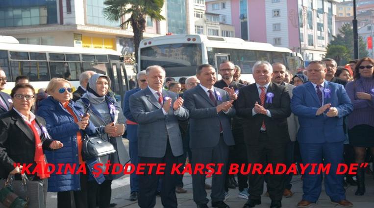 """""""KADINA ŞİDDETE KARŞI BURADAYIM DE""""."""