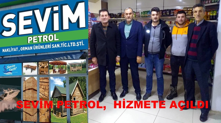 SEVİM PETROL,  HİZMETE AÇILDI.