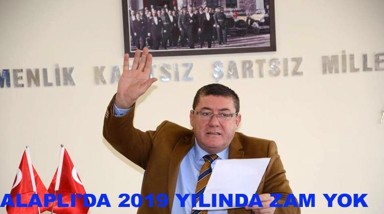 ALAPLI'DA 2019 YILINDA ZAM YOK