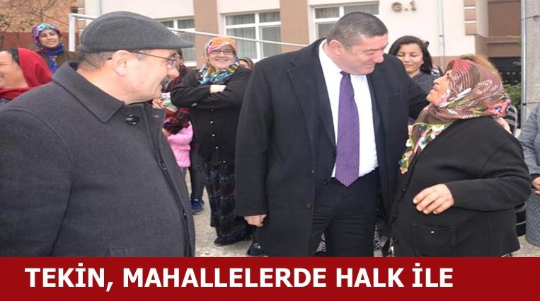 BAŞKAN TEKİN, MAHALLE SAKİNLERİ İLE BİR ARAYA GELDİ
