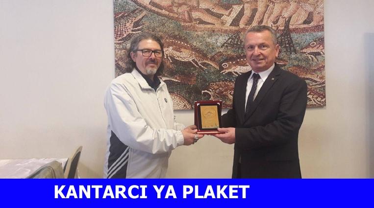 KANTARCI'YA TEŞEKKÜR PLAKETİ