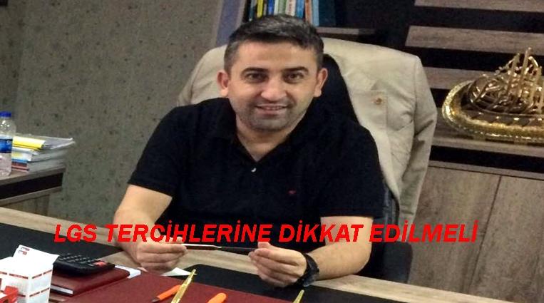 """ÇAKAN, """"LGS TERCİHLERİNE DİKKAT EDİLMELİ"""""""