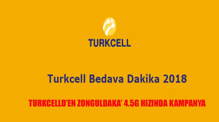 TURKCELL 'DEN ZONGULDAK'A 4.5G HIZINDA KAMPANYA