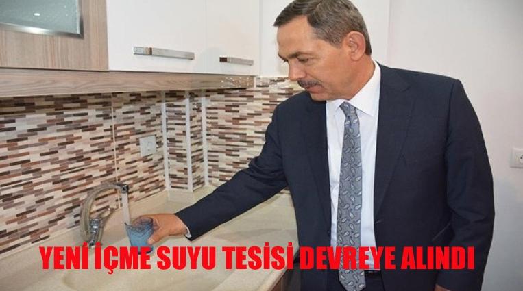 YENİ İÇME SUYU TESİSİ DEVREYE ALINDI