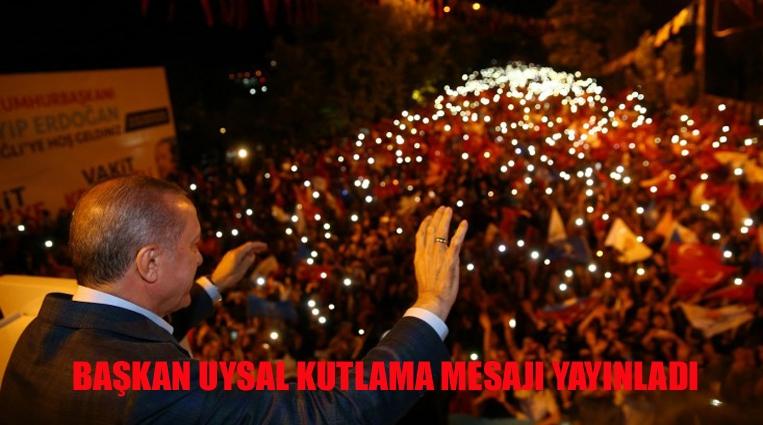 BAŞKAN UYSAL'DAN KUTLAMA MESAJI..