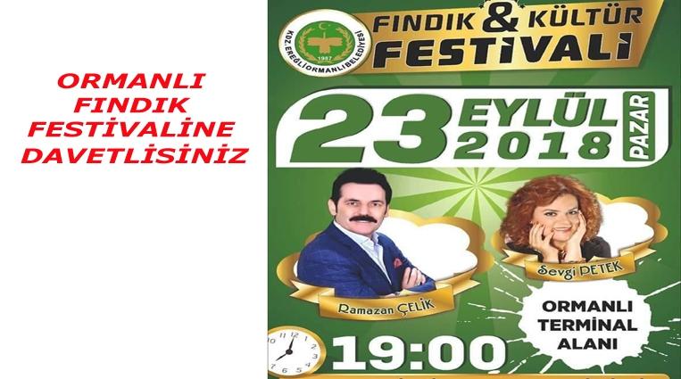 BAŞOL,  ORMANLI'DA FINDIK FESTİVALİNE DAVET ETTİ
