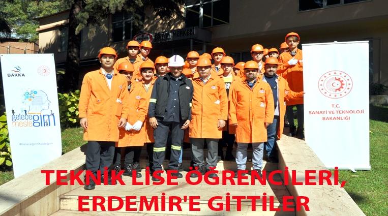 TEKNİK LİSE ÖĞRENCİLERİ, ERDEMİR'E GİTTİ