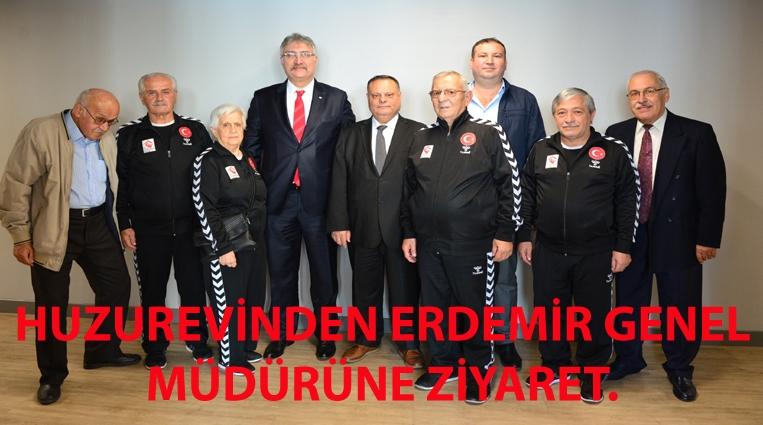 HUZUREVİ'NDEN ERDEMİR GENEL MÜDÜRÜ'NE ZİYARET