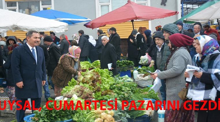 UYSAL, CUMARTESİ PAZARINI GEZDİ.