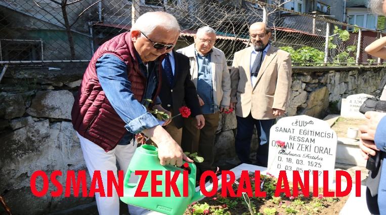 OSMAN ZEKİ ORAL, VEFATININ 7.YILINDA ANILDI