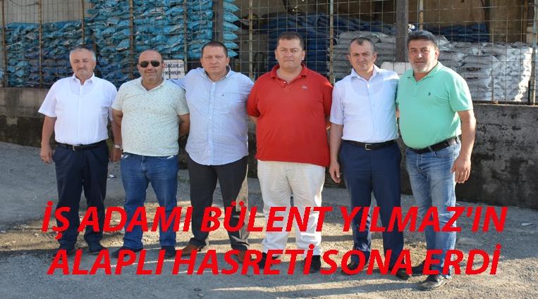 İŞ ADAMI BÜLENT YILMAZ'IN ALAPLI HASRETİ SONA ERDİ