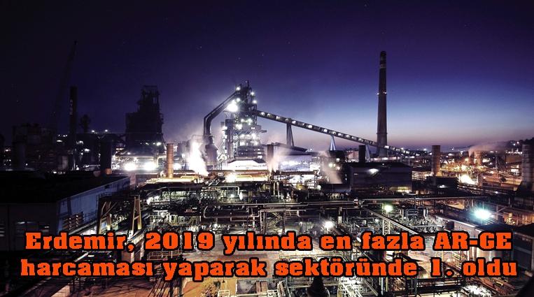 Erdemir, 2019 yılında en fazla AR-GE harcaması yaparak sektöründe 1. oldu