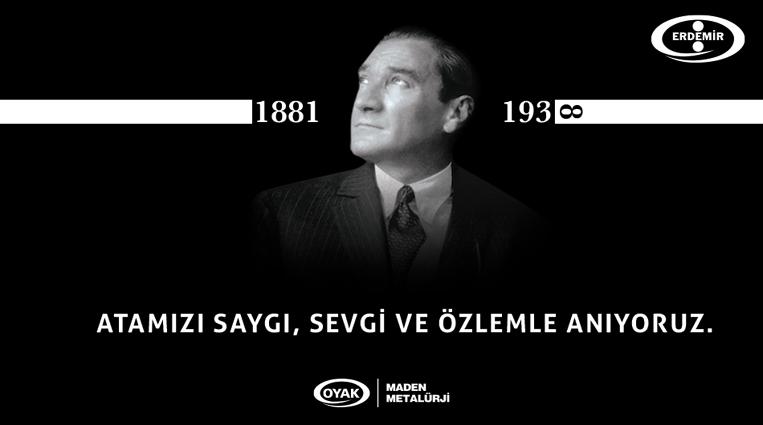 ERDEMİR'DEN 10 KASIM ATATÜRK'Ü ANMA MESAJI