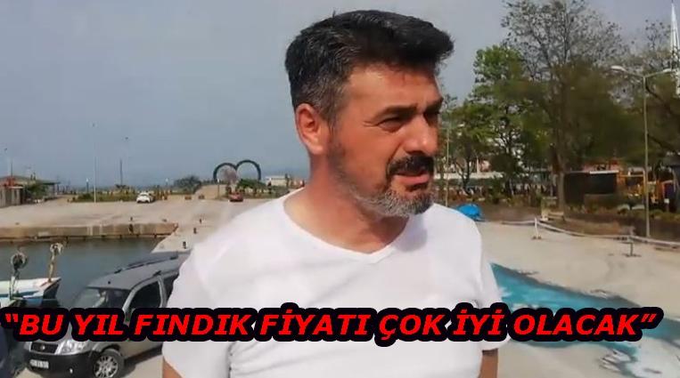 """""""BU YIL FINDIK FİYATI ÇOK İYİ OLACAK"""""""