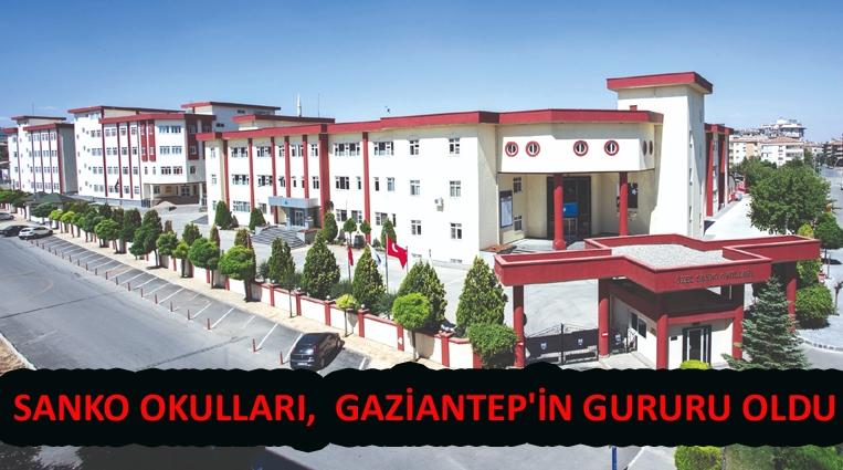 SANKO OKULLARI,  GAZİANTEP'İN GURURU OLDU