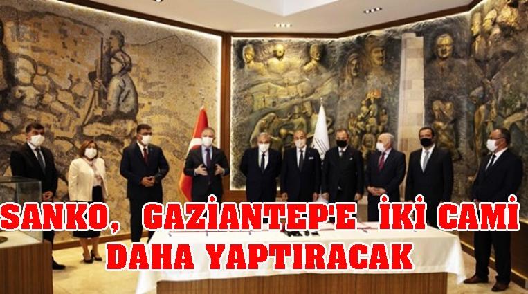 SANKO,  GAZİANTEP'E İKİ CAMİ DAHA YAPTIRACAK
