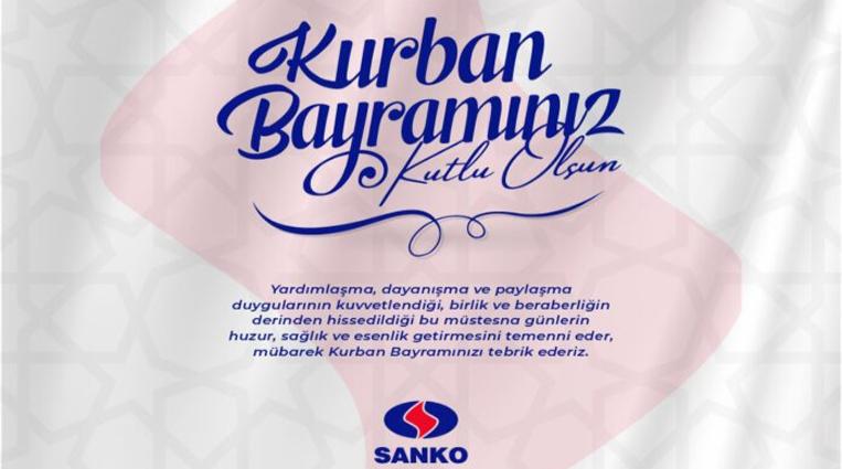 SANKO HOLDİNG,  KURBAN BAYRAMINI KUTLADI