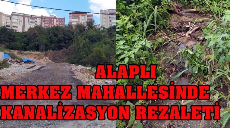 ALAPLI'NIN MERKEZİNDE,  KANALİZASYON REZALETİ