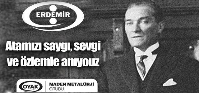 ERDEMİR 10 KASIM ATATÜRK'Ü ANMA MESAJI